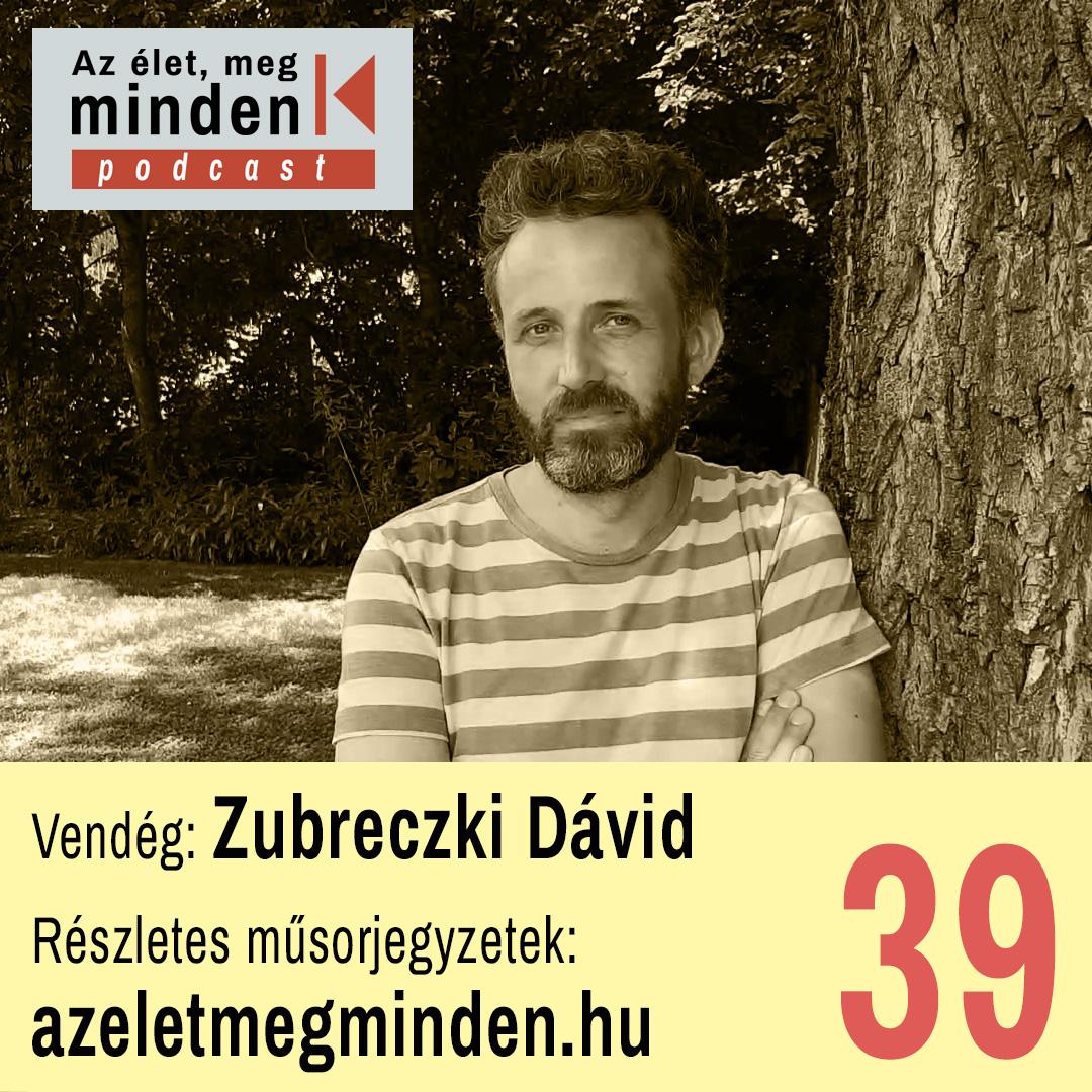 #039 Zubreczki Dávid – Kedvenc helyek a szomszéd utcában